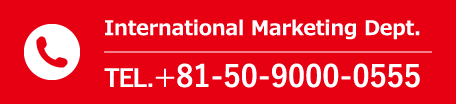 International Marketing Dept. TEL. +81-50-9000-0555